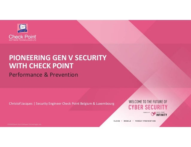 1©2018 Check Point Software Technologies Ltd.©2018 Check Point Software Technologies Ltd. Christof Jacques | Security Engi...
