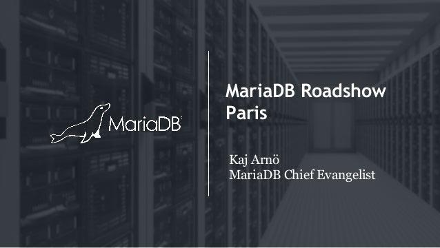 MariaDB Roadshow Paris Kaj Arnö MariaDB Chief Evangelist