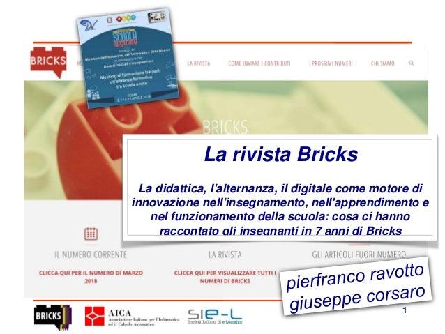 La rivista Bricks La didattica, l'alternanza, il digitale come motore di innovazione nell'insegnamento, nell'apprendimento...