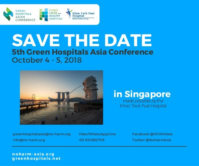 SAVE THE DATE5th Green Hospitals Asia Conference October 4 - 5, 2018 greenhospitalsasia@no-harm.org info@no-harm.org Viber...