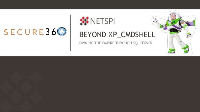 Beyond XP_CMDSHELL: Owning the Empire Through SQL Server