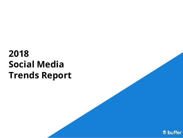 2018 Social Media Trends Report