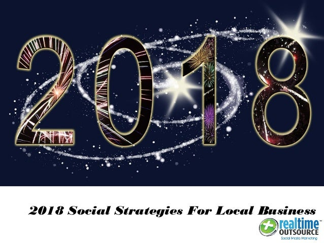 2018 Social Strategies For Local Business