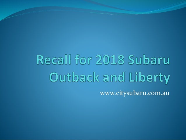 Recall for 2018 subaru outback and liberty
