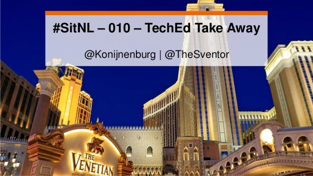 #SitNL – 010 – TechEd Take Away @Konijnenburg | @TheSventor