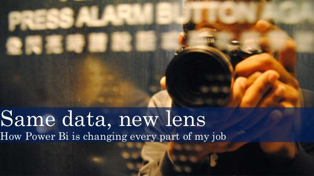 Same data, new lens How Power Bi is changing every part of my job