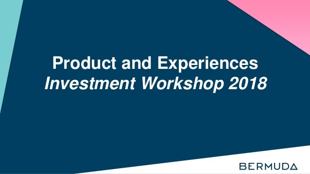 Product and Experiences Investment Workshop 2018