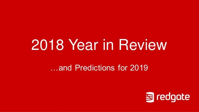 2018 Year in Review …and Predictions for 2019