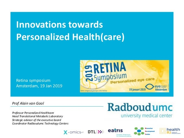 Innovations towards Personalized Health(care) Prof Alain van Gool Professor Personalized Healthcare Head Translational Met...
