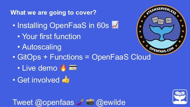 Docker and serverless Randstad Jan 2019: OpenFaaS Serverless: when functions and GitOps collide Slide 2