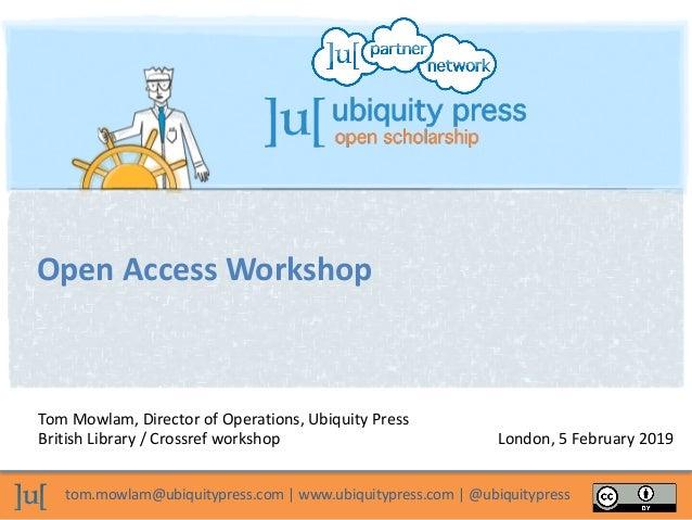 tom.mowlam@ubiquitypress.com  |  www.ubiquitypress.com  |  @ubiquitypress Tom  Mowlam,  Director  of  Oper...