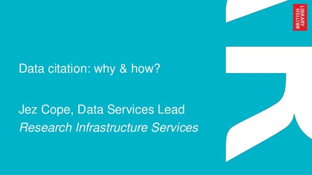 Data citation: why & how? Jez Cope, Data Services Lead Research Infrastructure Services