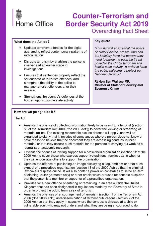Counter-Terrorism and Border Security Act 2019 Overarching Fact Sheet 1 What does the Act do? • Updates terrorism offences...