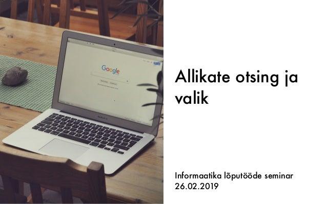 Allikate otsing ja valik Informaatika lõputööde seminar 26.02.2019