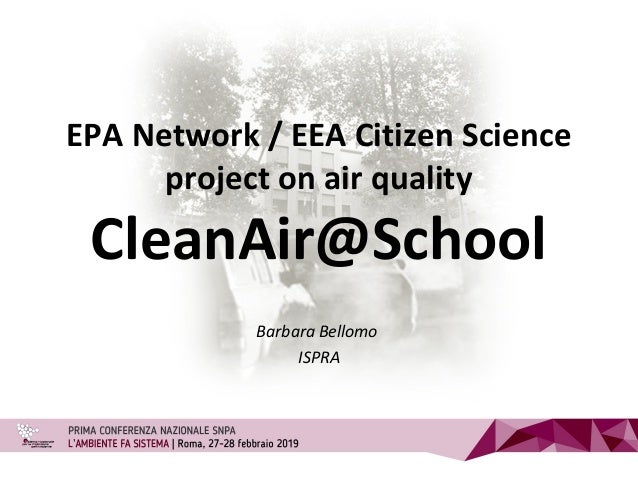EPA Network / EEA Citizen Science project on air quality CleanAir@School Barbara Bellomo ISPRA