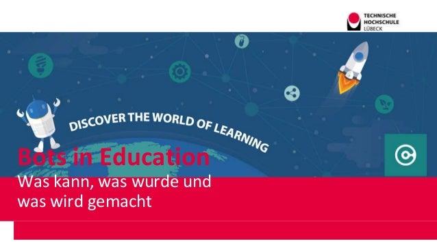 Bots in Education Was kann, was wurde und was wird gemacht