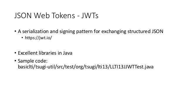 Code for Tokens • Tsugi: Getting an access token • tsugi/lib/src/Util/LTI13.php (418) • Sakai: Producing an Access Token •...