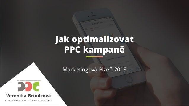 Jak optimalizovat PPC kampaně Marketingová Plzeň 2019