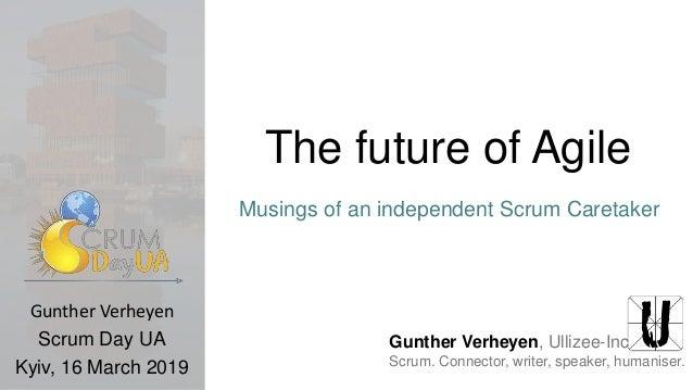 Scrum Day UA 2019 - The Future of Agile Slide 3