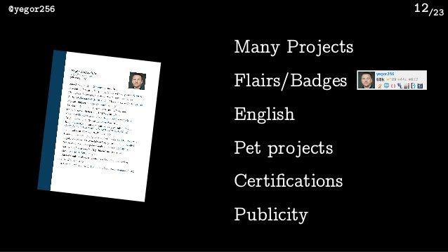 /23@yegor256 12 Many Projects English Pet projects Certifications Publicity Flairs/Badges