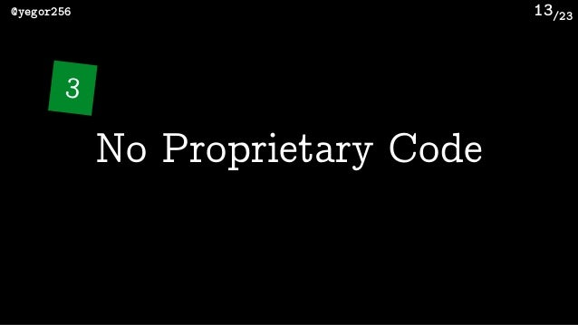 /23@yegor256 13 No Proprietary Code 3
