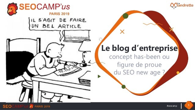 #seocamp 1 Le blog d'entreprise concept has-been ou figure de proue du SEO new age ?