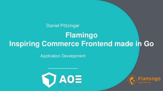 Daniel Pötzinger Flamingo Inspiring Commerce Frontend made in Go Application Development