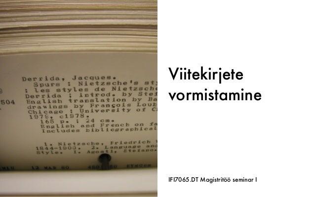 Viitekirjete vormistamine IFI7065.DT Magistritöö seminarI
