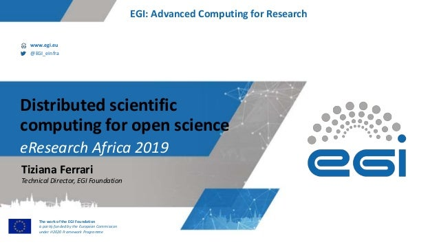 www.egi.eu @EGI_eInfra The work of the EGI Foundation is partly funded by the European Commission under H2020 Framework Pr...