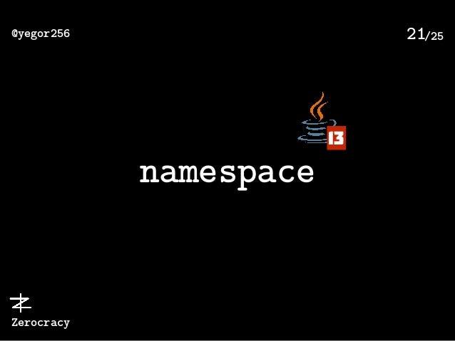 /25@yegor256 Zerocracy 21 namespace 13