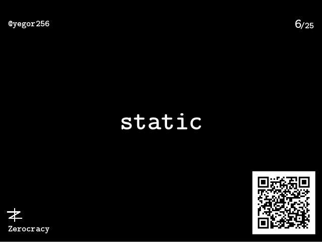 /25@yegor256 Zerocracy 6 static
