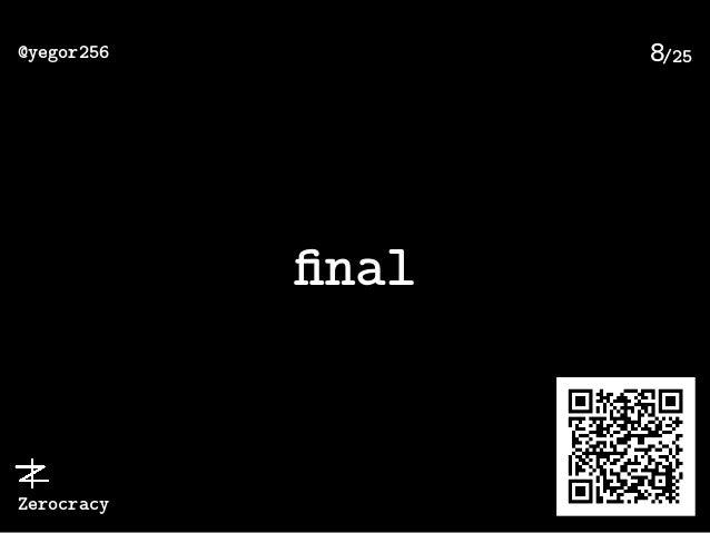 /25@yegor256 Zerocracy 8 final