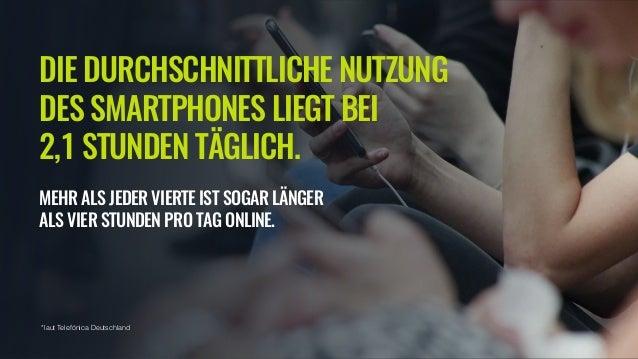 DIE DURCHSCHNITTLICHE NUTZUNG DES SMARTPHONES LIEGT BEI 2,1 STUNDEN TÄGLICH. MEHR ALS JEDER VIERTE IST SOGAR LÄNGER ALS ...