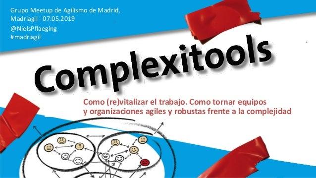 Grupo Meetup de Agilismo de Madrid, Madriagil - 07.05.2019 @NielsPflaeging #madriagil Como (re)vitalizar el trabajo. Como ...