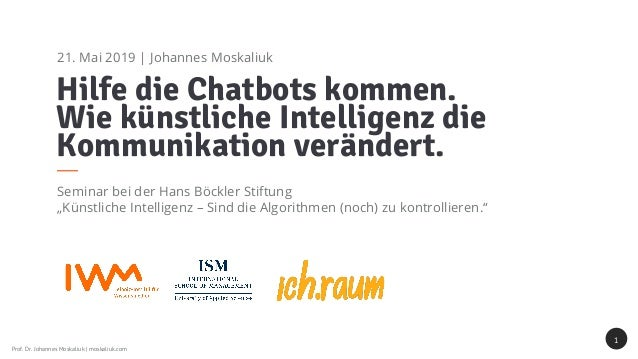 Prof. Dr. Johannes Moskaliuk | moskaliuk.com Hilfe die Chatbots kommen. Wie künstliche Intelligenz die Kommunikation verän...