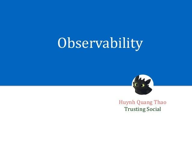 Observability HuynhQuangThao TrustingSocial