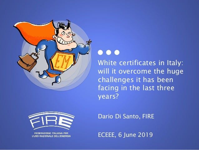 White certificates in Italy: will it overcome the huge challenges it has been facing in the last three years? Dario Di San...