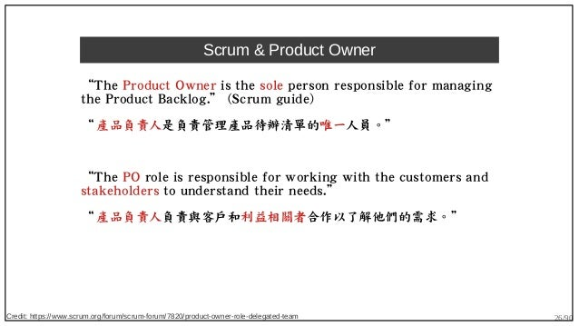 """26/90 Scrum & Product Owner """"The Product Owner is the sole person responsible for managing the Product Backlog."""" (Scrum gu..."""