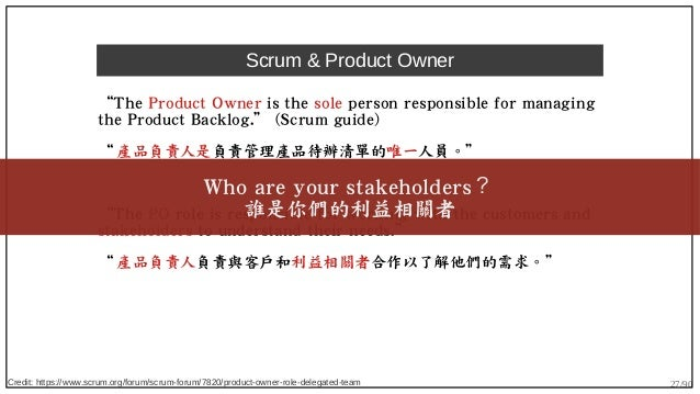 """27/90 Scrum & Product Owner """"The Product Owner is the sole person responsible for managing the Product Backlog."""" (Scrum gu..."""
