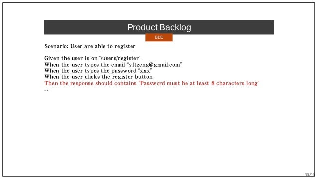 """30/90 Product Backlog Scenario: User are able to register Given the user is on """"/users/register"""" When the user types the e..."""
