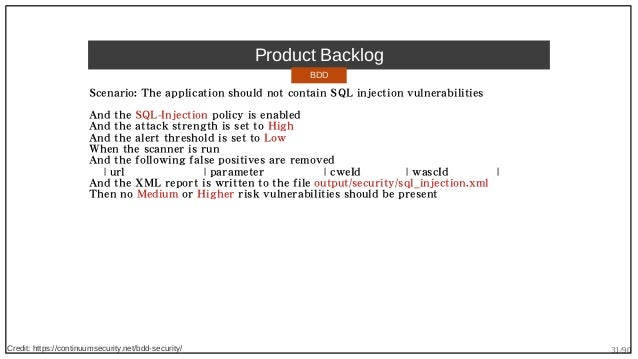 31/90 Product Backlog Scenario: The application should not contain SQL injection vulnerabilities And the SQL-Injection pol...