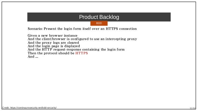 32/90 Product Backlog Scenario: Present the login form itself over an HTTPS connection Given a new browser instance And th...
