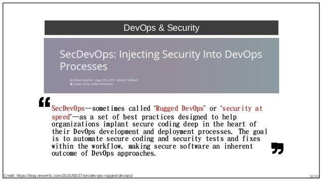 """38/90 DevOps & Security SecDevOps—sometimes called """"Rugged DevOps"""" or """"security at speed""""—as a set of best practices desig..."""