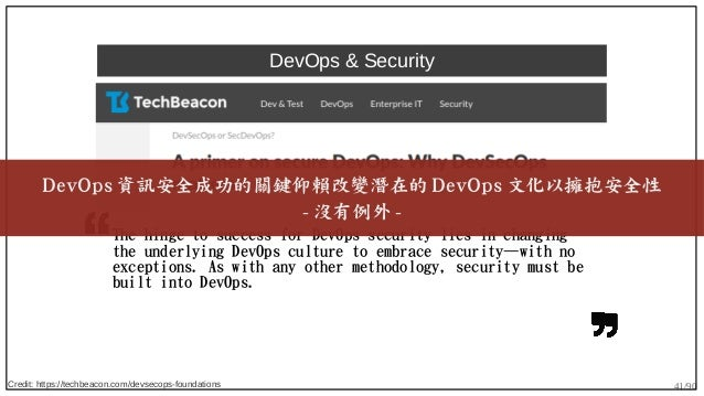 41/90 DevOps & Security The hinge to success for DevOps security lies in changing the underlying DevOps culture to embrace...