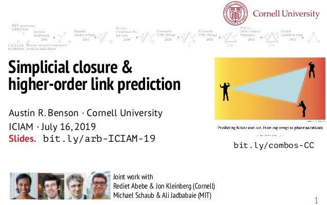 1 Joint work with Rediet Abebe & Jon Kleinberg (Cornell) Michael Schaub & Ali Jadbabaie (MIT) Simplicial closure & higher-...