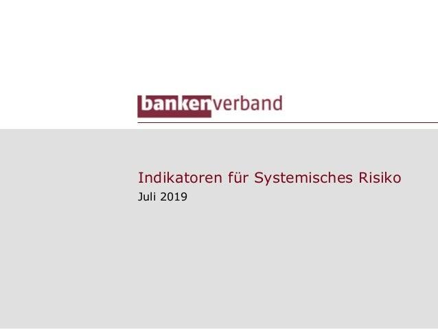 Indikatoren für Systemisches Risiko Juli 2019