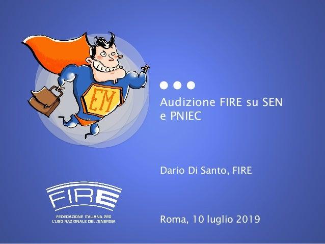 Audizione FIRE su SEN e PNIEC Dario Di Santo, FIRE Roma, 10 luglio 2019