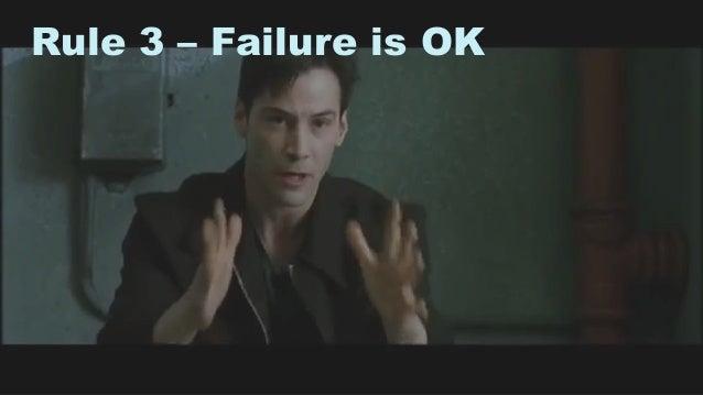 12 Rule 3 – Failure is OK