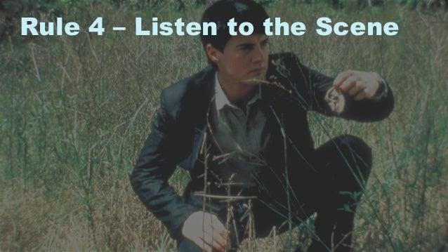 13 Rule 4 – Listen to the Scene
