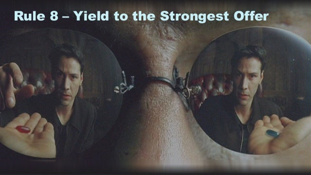 17 Rule 8 – Yield to the Strongest Offer
